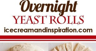 How to Make Overnight Yeast Rolls. Follow this step-by-step tutorial and recipe ...