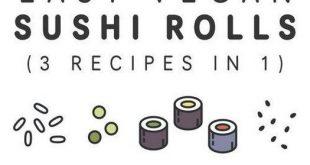 Easy Vegan Sushi Rolls (3 Recipes In ) | Vegan Ideas | #rumahtabloid